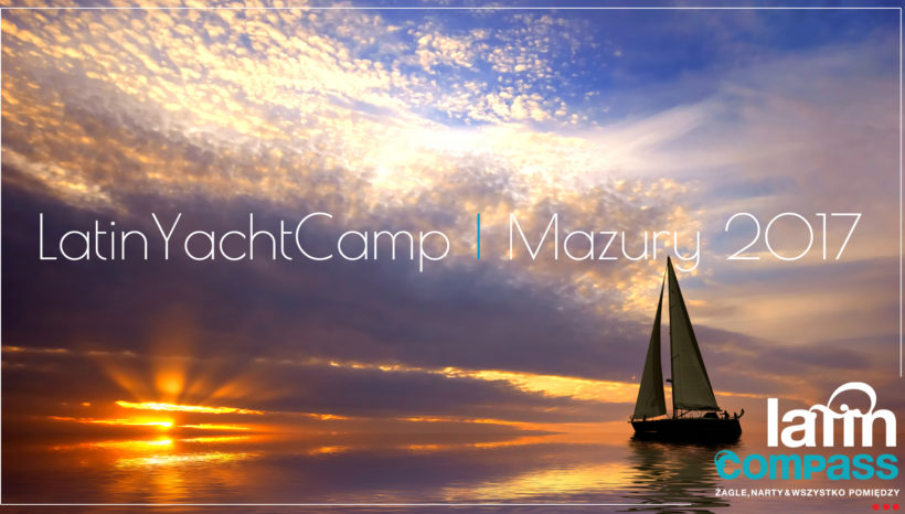 Latin Yacht Camp 2017 – Obóz żeglarski na Mazurach